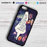 Alice in Wonderland Quotes on your case iphone 4 4s 5 5s 5c 6 6plus 7 Samsung Galaxy s3 s4 s5 s6 s7 HTC Case
