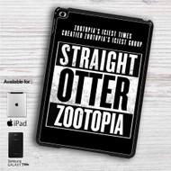 "Straight Otter Zootopia iPad 2 3 4 iPad Mini 1 2 3 4 iPad Air 1 2 | Samsung Galaxy Tab 10.1"" Tab 2 7"" Tab 3 7"" Tab 3 8"" Tab 4 7"" Case"