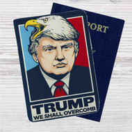 Donald Trump We Shall Overcomb Custom Leather Passport Wallet Case Cover