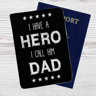Father's Day Quotes Hero Custom Leather Passport Wallet Case Cover