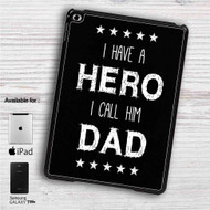 "Father's Day Quotes Hero iPad 2 3 4 iPad Mini 1 2 3 4 iPad Air 1 2 | Samsung Galaxy Tab 10.1"" Tab 2 7"" Tab 3 7"" Tab 3 8"" Tab 4 7"" Case"