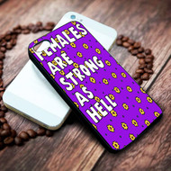 Females Are Strong as Hell on your case iphone 4 4s 5 5s 5c 6 6plus 7 case / cases