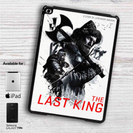 "The Last King Movie Poster iPad 2 3 4 iPad Mini 1 2 3 4 iPad Air 1 2 | Samsung Galaxy Tab 10.1"" Tab 2 7"" Tab 3 7"" Tab 3 8"" Tab 4 7"" Case"