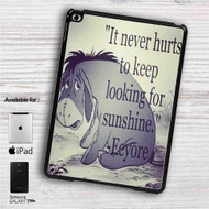 "Eeyore Winnie The Pooh Quotes iPad 2 3 4 iPad Mini 1 2 3 4 iPad Air 1 2 | Samsung Galaxy Tab 10.1"" Tab 2 7"" Tab 3 7"" Tab 3 8"" Tab 4 7"" Case"