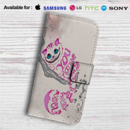 Cat Cheshire Alice in Wonderland Quotes Custom Leather Wallet iPhone 4/4S 5S/C 6/6S Plus 7| Samsung Galaxy S4 S5 S6 S7 Note 3 4 5| LG G2 G3 G4| Motorola Moto X X2 Nexus 6| Sony Z3 Z4 Mini| HTC ONE X M7 M8 M9 Case
