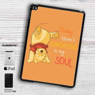 "Pooh There's Sunshine in My Soul Disney iPad 2 3 4 iPad Mini 1 2 3 4 iPad Air 1 2 | Samsung Galaxy Tab 10.1"" Tab 2 7"" Tab 3 7"" Tab 3 8"" Tab 4 7"" Case"