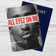 All Eyez On Me Custom Leather Passport Wallet Case Cover