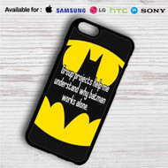 Batman Quotes Group Projects Help Me iPhone 4/4S 5 S/C/SE 6/6S Plus 7| Samsung Galaxy S4 S5 S6 S7 NOTE 3 4 5| LG G2 G3 G4| MOTOROLA MOTO X X2 NEXUS 6| SONY Z3 Z4 MINI| HTC ONE X M7 M8 M9 M8 MINI CASE