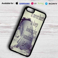 Eeyore Winnie The Pooh Quotes iPhone 4/4S 5 S/C/SE 6/6S Plus 7| Samsung Galaxy S4 S5 S6 S7 NOTE 3 4 5| LG G2 G3 G4| MOTOROLA MOTO X X2 NEXUS 6| SONY Z3 Z4 MINI| HTC ONE X M7 M8 M9 M8 MINI CASE