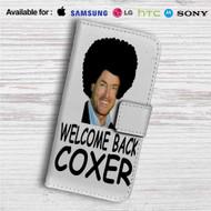 Welcome Back Coxer Custom Leather Wallet iPhone 4/4S 5S/C 6/6S Plus 7| Samsung Galaxy S4 S5 S6 S7 Note 3 4 5| LG G2 G3 G4| Motorola Moto X X2 Nexus 6| Sony Z3 Z4 Mini| HTC ONE X M7 M8 M9 Case