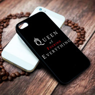 queen of fucking everything on your case iphone 4 4s 5 5s 5c 6 6plus 7 case / cases