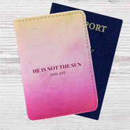 He is Not The Sun Grey's Anatomy Custom Leather Passport Wallet Case Cover