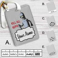 Bender Futurama Kill All Human Custom Leather Luggage Tag
