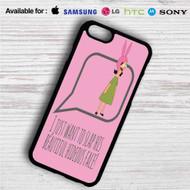 Louise Belcher Quotes iPhone 4/4S 5 S/C/SE 6/6S Plus 7| Samsung Galaxy S4 S5 S6 S7 NOTE 3 4 5| LG G2 G3 G4| MOTOROLA MOTO X X2 NEXUS 6| SONY Z3 Z4 MINI| HTC ONE X M7 M8 M9 M8 MINI CASE