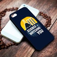 Science is Watching You on your case iphone 4 4s 5 5s 5c 6 6plus 7 case / cases