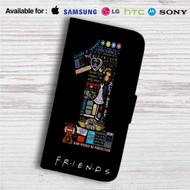 Friends TV Quotes Custom Leather Wallet iPhone 4/4S 5S/C 6/6S Plus 7| Samsung Galaxy S4 S5 S6 S7 Note 3 4 5| LG G2 G3 G4| Motorola Moto X X2 Nexus 6| Sony Z3 Z4 Mini| HTC ONE X M7 M8 M9 Case