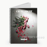 Cruel Youth Hatefuck Custom Personalized Spiral Notebook Cover with Small Medium Large Size