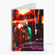 ACT GHETTO Tyga Feat Lil Wayne Custom Personalized Spiral Notebook Cover with Small Medium Large Size