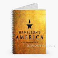 hamilton s america Custom Personalized Spiral Notebook Cover