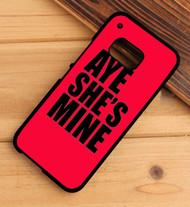 Aye He's Mine & Aye She's Mine HTC One X M7 M8 M9 Case