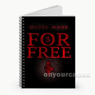 3 For Free Gucci Mane Custom Personalized Spiral Notebook Cover