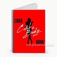 Catch A Body Livvia Feat Quavo Custom Personalized Spiral Notebook Cover