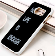 No Life is Enough Samsung Galaxy S3 S4 S5 S6 S7 case / cases
