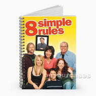 8 Simple Rules Custom Personalized Spiral Notebook Cover