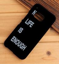 No Life is Enough HTC One X M7 M8 M9 Case