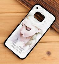 Queen Elsa Quotes Disney Frozen Custom HTC One X M7 M8 M9 Case