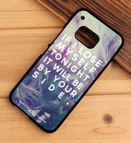 If I Lose Myself Alesso & One Republic Custom HTC One X M7 M8 M9 Case