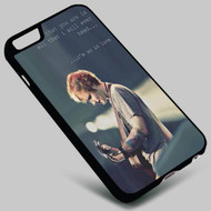 Ed Sheeran Quotes on your case iphone 4 4s 5 5s 5c 6 6plus 7 Samsung Galaxy s3 s4 s5 s6 s7 HTC Case