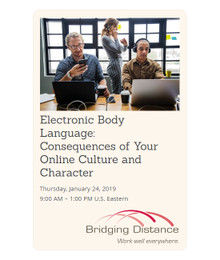 Electronic Body Language: Consequences of Your Online Culture and Character