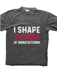 I Shape The Future of Manufacturing T-shirt