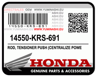 GENUINE HONDA ROD COMP., TENSIONER PUSH / TIGE, POUSSOIR TENDEUR (14550-KRS-691)