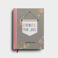 Less Hustle More Jesus Journal
