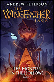 The Monster in the Hollows- Wingfeather 3