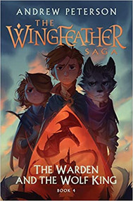The Warden and the Wolf King- Wingfeather 4