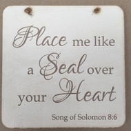 Place me like a seal over your heart Plaque
