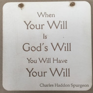 When Your Will - CH Spurgeon Plaque