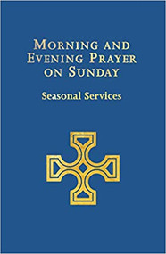 Morning and Evening Prayer on Sunday: Seasonal Services