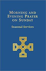 Morning and Evening Prayer on Sunday: Seasonal Services