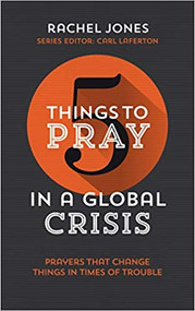 Five Things to Pray in a Global Crisis