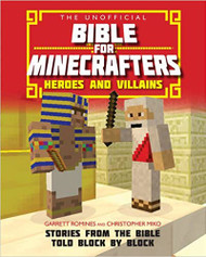 Unofficial Bible for Minecrafters: Heroes and Villains