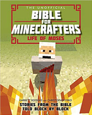 Unofficial Bible for Minecrafters: Life of Moses