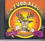 Turdy Point Buck® III -Da Turd Album CD