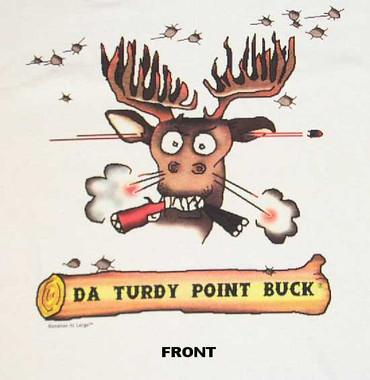 da Turdy Point Buck Classic Logo T-Shirt on front, da Turdy Point Buck song lyrics on back!