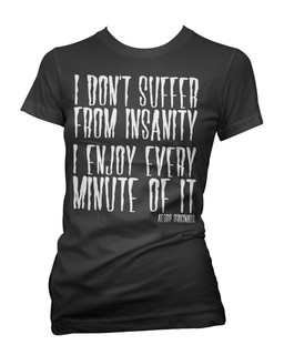 I Don't Suffer From Insanity, I Enjoy Every Minute Of It - Tee Shirt Aesop Originals Clothing (Black)