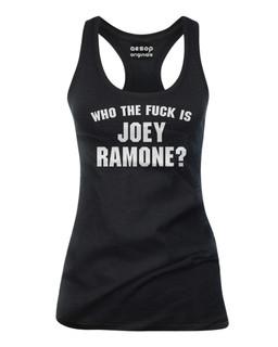Who The Fuck Is Joey Ramone? - Tank Top Aesop Originals Clothing (Black)