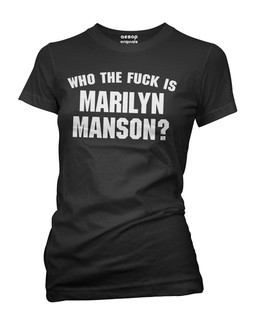 Who The Fuck Is Marilyn Manson? - Tee Shirt Aesop Originals Clothing (Black)